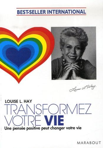 Louise-L Hay - Transformez votre vie.