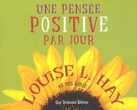 Louise-L Hay - Une pensée positive par jour.