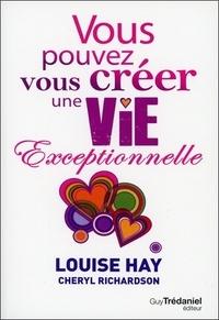 Louise-L Hay - Vous pouvez vous créer une vie exceptionnelle.