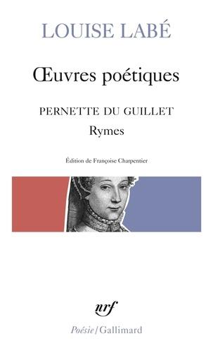Louise Labé - Oeuvres poétiques.