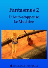 Louise Laëdec et Jean Darmen - Fantasmes 2, L'Auto-stoppeuse, Le Musicien.