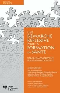 Louise Lafortune - Démarche réflexive pour la formation en santé - Un accompagnement socioconstructiviste.