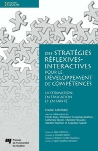 Louise Lafortune - Des stratégies réflexives-interactives pour le développement de compétences - La formation en éducation et en santé.