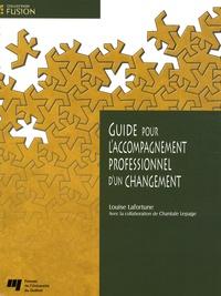 Louise Lafortune - Guide pour l'accompagnement professionnel d'un changement.