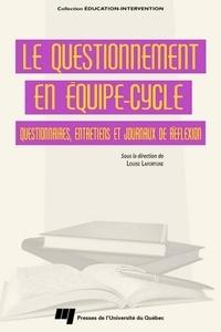 Louise Lafortune - Le questionnement en équipe-cycle - Questionnaires, entretiens et journaux de réflexion.