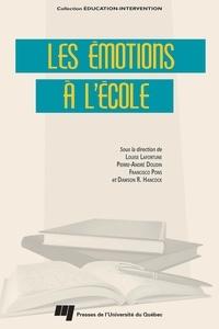 Louise Lafortune et Pierre-André Doudin - Les émotions à l'école.