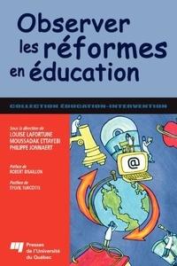 Louise Lafortune et Moussadak Ettayebi - Observer les réformes en éducation.