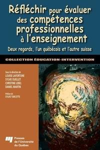 Louise Lafortune et Sylvie Ouellet - Réfléchir pour évaluer des compétences professionnelles à l'enseignement - Deux regards, l'un québécois et l'autre suisse.