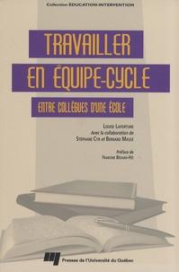 Louise Lafortune - Travailler en équipe-cycle - Entre collègues d'une école.