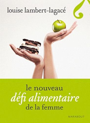 Louise Lambert-Lagacé - Le nouveau défi alimentaire de la femme.