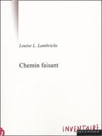 Louise Lambrichs - Chemin faisant.