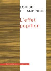 Louise Lambrichs - L'effet papillon.