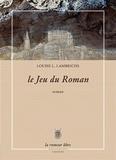 Louise Lambrichs - Le jeu du roman.