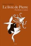 Louise Lambrichs - Le Livre de Pierre - Psychisme et cancer.