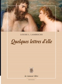 Louise Lambrichs - Quelques lettres d'elle.