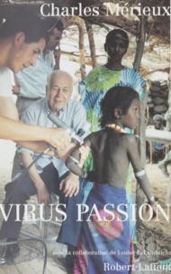 Louise Lambrichs et Charles Mérieux - Virus passion.