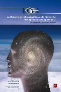 Louise Landry - La théorie psychogénétique de l'identité et l'épreuve Groupements. Fondements et applications.