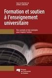 Louise Langevin et Hélène Bilodeau - Formation et soutien à l'enseignement universitaire - Des constats et des exemples pour inspirer l'action.