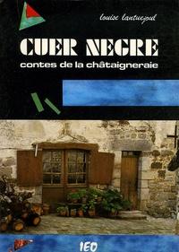 Louise Lantuéjoul - Cuer negre - Contes de la châtaîgneraie, édition bilingue français-occitan.
