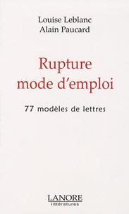 Louise Leblanc et Alain Paucard - Rupture mode d'emploi - 77 modèles de lettres.
