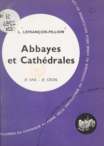 Les arts chrétiens (12). Abbayes et cathédrales