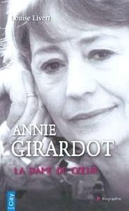 Louise Livert - Annie Girardot, la dame de coeur.