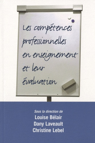 Louise M. Bélair et Dany Laveault - Les compétences professionnelles en enseignement et leur évaluation.