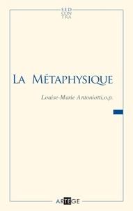 Louise-Marie Antoniotti - La métaphysique.