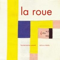 Louise-Marie Cumont - La roue.