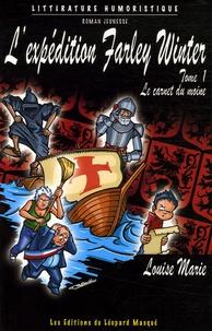 Louise Marie - L'expédition Farley Winter Tome 1 : Le carnet du moine.