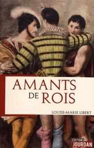 Louise-Marie Libert - Amants de rois.