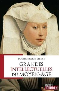 Louise-Marie Libert - Grandes intellectuelles du Moyen-Age.