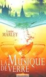 Louise Marley - La musique de verre.