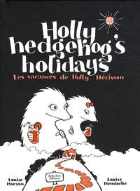 Louise Marsan et Louise Mendoche - Les vacances de Holly Hérisson.