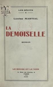 Louise Martial - La demoiselle.