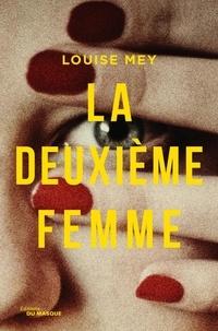 Louise Mey - La deuxième femme.