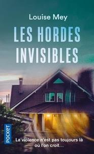 Louise Mey - Les hordes invisibles.