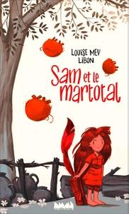 Louise Mey et  Libon - Sam et le Martotal.