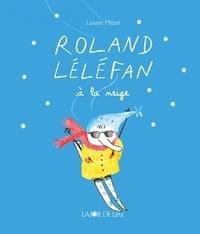 Louise Mézel - Roland Léléfan à la neige.