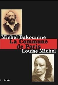 Louise Michel et Michel Bakounine - La Commune de Paris.