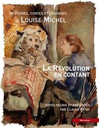 Louise Michel - La révolution en contant - Histoires, contes et légendes.