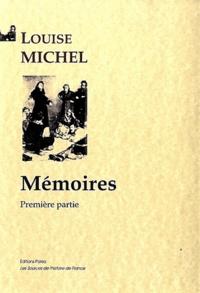 Louise Michel - Mémoires - Première partie.