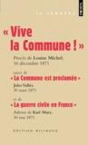 Louise Michel et Jules Vallès - Vive la Commune ! suivi de La Commune est proclamée et de La guerre civile en France (extraits).