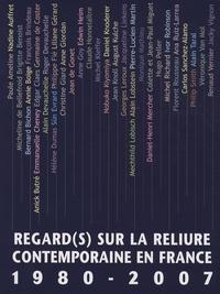 Louise-Mirabelle Biheng-Martinon - Regard(s) sur la reliure contemporaine en France 1980-2007.