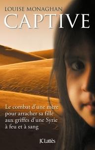 Cjtaboo.be Captive - Le combat d'une mère pour arracher sa fille aux griffes d'une Syrie à feu et à sang Image