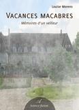 Louise Morens - Vacances macabres - Mémoires d'un veilleur.