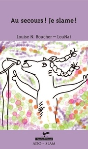 Téléchargez le livre joomla Au secours! Je slame! (French Edition) MOBI DJVU par Louise Nathalie Boucher