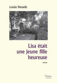 Louise Nesselis - Lisa était une jeune fille heureuse.
