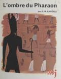 Louise-Noëlle Lavolle et Etienne Morel - L'ombre du pharaon.