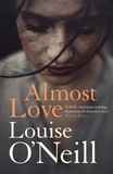 Louise O'Neill - Almost Love.